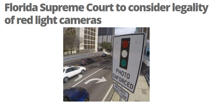 TAMPA U2014The Florida Supreme Court Has Accepted A Case That Will Likely End  The Argument About Whether It Is Legal To Use Cameras To Catch Red Light  Runners.